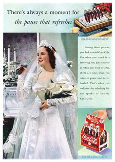 Gorgeous vintage advert featuring a Coca-Cola drinking bride - clear historical precedent for this wedding theme! Coke Ad, Coca Cola Ad, Coca Cola Bottles, Pepsi, Vintage Advertisements, Vintage Ads, Vintage Posters, Vintage Bridal, Vintage Signs