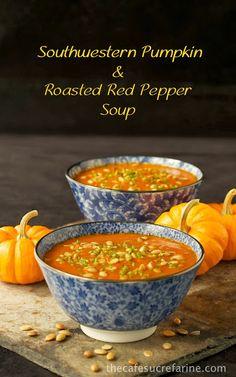 Southwestern Pumpkin & Roasted Red Pepper Soup by The Café Sucré Farine