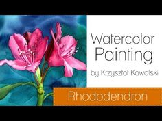 Watercolor painting for beginners - Rhododendron - YouTube