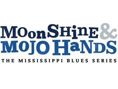 Moonshine & Mojo Hands: The Mississippi Blues Series by Jeff Konkel and Roger Stolle, via Kickstarter.
