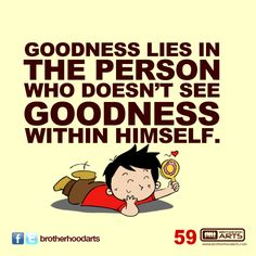 """#059 Ahmad Says: """"Goodness lies in the person who doesn't see goodness within himself."""""""
