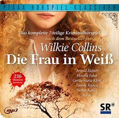 Die Frau in weiß / Das komplette 7-teilige Kriminalhörspiel von Wilkie Collins (Pidax Hörspiel-Klassiker) Pidax Film Media Ltd. (Alive) http://www.amazon.de/dp/B012WEFYN4/ref=cm_sw_r_pi_dp_mVtawb01WKE60    ich liebe diese Geschichte, wußte gar nicht, daß es sie als H. gibt (sicherlich klassisch und damit gut inszeniert) 22.09.2015