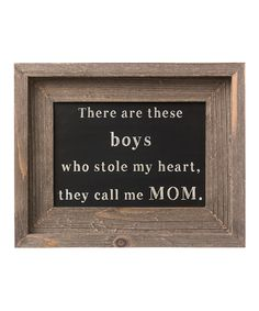 Look at this 'These Boys' Barn Framed Sign by Collins Chalkboard Wedding, Chalkboard Art, Rustic Signs, Wood Signs, Rustic Wood, Word Wall Decor, My Coffee Shop, Got Wood, Call My Mom