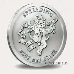 Gold Silver Art: Spreading Debt and Death - Monopoly Silver Shield Bullion Round