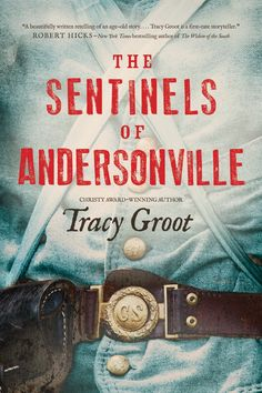 Tracy Groot - The Sentinels of Andersonville / #awordfromJoJo #ChristianFiction #CleanRomance #TracyGroot