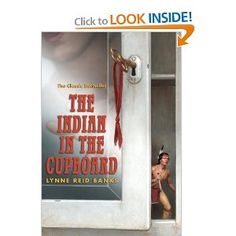 The Indian in the Cupboard: Lynne Reid Banks NOTE--beware of language. Might be preferable as a read aloud so you can censor if desired