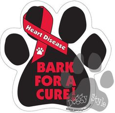 http://doggystylegifts.com/collections/dog-paw-magnets/products/bark-for-a-cure-heart-disease-dog-paw-magnet