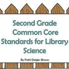 Second Grade Library Science Common Core Standards with ReferencesPrice: 43 pages X .10 = $4.30Vocabulary Acquisition and Use Key Ideas and De...