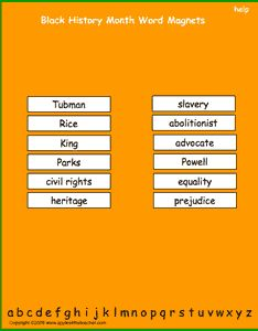 Black History Month vocabulary words, interactive word magnet game, vocabulary magnet games, arrange the magnets in alphabetical order  http://www.apples4theteacher.com/holidays/black-history/printables/word-magnets.html