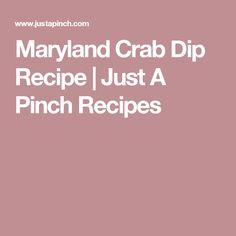 Maryland Crab Dip Recipe | Just A Pinch Recipes