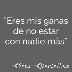 Eres... #dosorillas AO