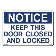14 in. x 10 in. Blue on White Plastic Notice Keep This Door Closed & Locked Sign, White And Blue