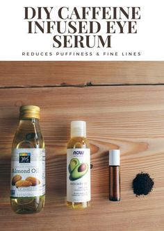 DIY Caffeine Infused Eye Serum. This all natural serum helps with puffiness, fine lines, and dark circles.