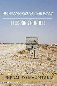 Plan to Crossing Border from Senegal to Mauritania from Rosso? Read the latest update online how to prepare for most notorius and corrupted border crossing in Africa! Senegal Travel, Africa Travel, Travel With Kids, Family Travel, Travel Guides, Travel Tips, Travel Advice, Safari, Backpacking