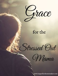 Homemaking was supposed to be fun. I was supposed to be a cheerful wife and mom, enjoying being here for my family, but instead I am one STRESSED-OUT, FRAZZLED MESS! You know what you need? A good dose of GRACE. Here's how I find grace in the stressful seasons: