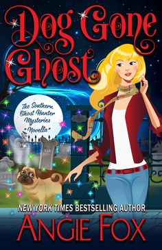 Dog Gone Ghost: Book 4.5 (Southern Ghost Hunter Mysteries) by Angie Fox - Expected publication: 26th January 2017