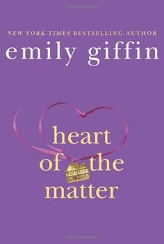 Heart of the Matter: Emily Giffin ~*