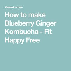 This flavored Blueberry Ginger Kombucha recipe is a tasty way to flavor your own homemade kombucha, a health drink full of nutrients and probiotics! Ginger Kombucha Recipe, Kombucha Flavors, Kombucha Benefits, Kombucha How To Make, Fermented Foods, Gut Health, Detox Drinks, Blueberry, Healthy Living