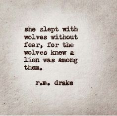 She slept with wolves without fear, for the wolves knew a lion was among them