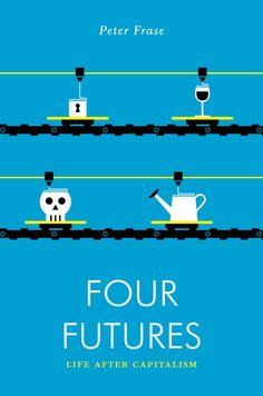 Kirja: Four Futures  Life After Capitalism