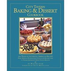 GOT IT -- HOORAY!!!     City Tavern Baking and Dessert Cookbook: 200 Years of Authentic American Recipes From Martha Washington's Chocolate Mousse Cake to Thomas Jefferson's Sweet Potato Biscuits: Walter Staib, David McCullough, Jennifer Linder: 9780762415540: Amazon.com: Books