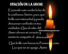 Oración de la noche. Enciende esta noche la luz de la confianza Señor Spanish Prayers, Candles, Google, Diy Crafts, Motivation, Quotes, Beautiful, Style, Saints