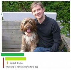 What a silly name<= everyone knows that it is Martin the dog and John Watson of rivendale