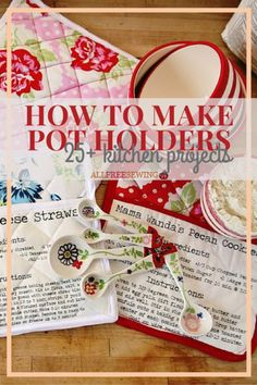 How to Make Pot Holders. I love the one with family recipe