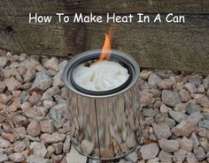 How To Make Heat In A Can For Camping Or Emergency