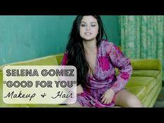 "SELENA GOMEZ ""GOOD FOR YOU"" MAKEUP & HAIR TUTORIAL - YouTube"