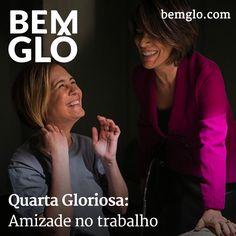 Hoje Gloria fala sobre a importância da amizade no ambiente de trabalho e conta como isso a ajuda no dia a dia.  #bemglo #quartagloriosa #amizadenotrabalho