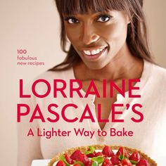 In this fabulous new book, Lorraine Pascale, Britain's beloved chef and tv personality, brings together the two hottest trends in cookery right now: baking and eating lighter, healthier meals! Chefs, Great Recipes, Snack Recipes, Healthy Recipes, Snacks, Healthy Sweets, Recipe Ideas, Dessert Recipes, Healthy Eating