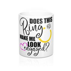 Excited to share this item from my shop: Does This Ring Make Me Look Engaged? Mug Engagement Announcement, Bridal Shower Gift