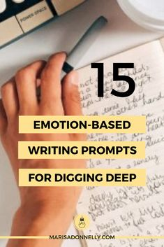 15 Emotion-Based Writing Prompts For Digging Deep Memoir Writing, Journal Writing Prompts, Writing Prompts For Writers, Writing Promps, Book Writing Tips, Creative Writing Prompts, Writing Workshop, Writing Therapy, Writers Notebook
