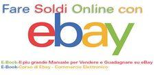 EBOOK  Vendere e Guadagnare su eBay+Corso di Commercio Elettroico+RIVENDITA