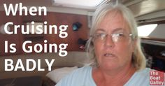 I'd had it. I was overheated, exhausted, sick and nothing was working right. What do you do when cruising is going badly?