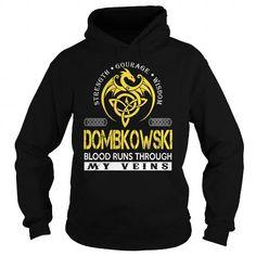 I Love DOMBKOWSKI Blood Runs Through My Veins (Dragon) - Last Name, Surname T-Shirt Shirts & Tees