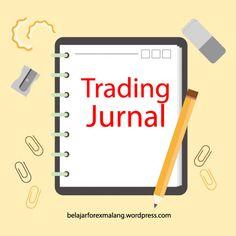 5 Alasan Inilah Mengapa Trader Membutuhkan Jurnal Trading Forex | jurnal trading forex | Jurnal Trader forex | Jurnal Belajar Forex Malang