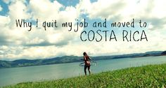 Why I Quit My Job and Moved to Costa Rica