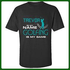 Trevor Is My Name Golfing Is My Game Best Gift Ever - Adult Shirt M Black - Sports shirts (*Amazon Partner-Link)