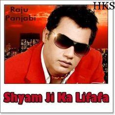 Name of Song - Are Re Meri Jaan Hai Radha  Album/Movie Name - Shyam Ji Ka Lifafa  Name Of Singer/s - Raju Panjabi