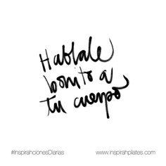 Háblale bonito a tu cuerpo. Cada una de tus células tiene su corazoncito y escucha.  #InspirahcionesDiarias por @CandiaRaquel  Inspirah mueve y crea la realidad que deseas vivir en:  http://ift.tt/1LPkaRs