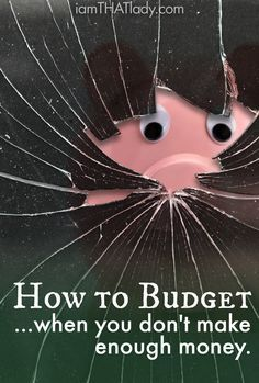 How to Budget when you don't make enough money…