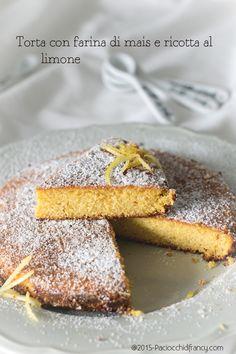 Paciocchi di Francy: Torta con farina di mais e ricotta al limone ( sen...