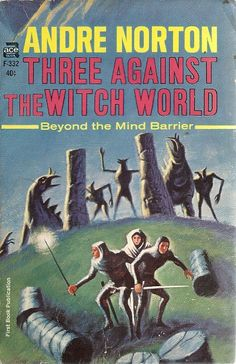 ANDRE NORTON Three Against the Witch World (cover and interior illustrations by Jack Gaughan; Fantasy Book Covers, Fantasy Books, High Fantasy, Fantasy Art, Andre Norton, Classic Sci Fi Books, Ace Books, Science Fiction Books, Fiction Novels