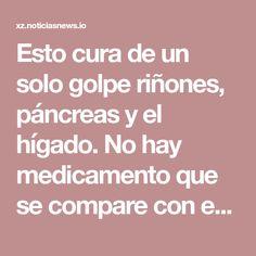 Esto cura de un solo golpe riñones, páncreas y el hígado. No hay medicamento que se compare con esto. #curaciatica