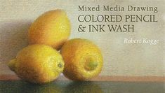 Learn About Colored Pencil Drawing in: Colored Pencil & Ink Wash - Discover colored pencil & ink techniques for a stunning still life! Learn essential mixed media skills, from blending to ink wash bleeding. - via @Craftsy