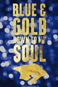 Blue & Gold Down to My Soul - Nashville Predators Hockey