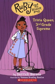 Trivia Queen, Third Grade Supreme (Ruby and the Booker Boys by Derrick Barnes, Derrick D. Black Children's Books, Black History Books, African American Literature, American Children, I Love Books, Great Books, Afro, Books For Teens, Kid Books
