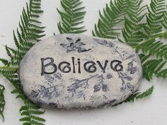 Wee garden sign for the Enchanted fairy Garden ~ Word Believe etched in clay stone ~ miniature plant decor